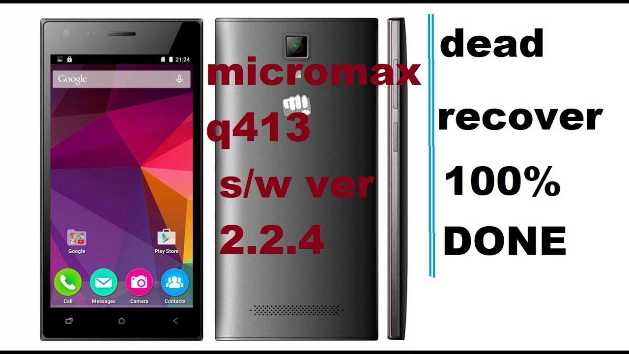 micromax q413 s/w ver 2 2 4 (dead recover done)