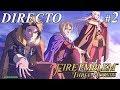 Fire Emblem Three Houses - Directo #2 Español - DLC En la Boca del Lobo - Final del Juego - Switch