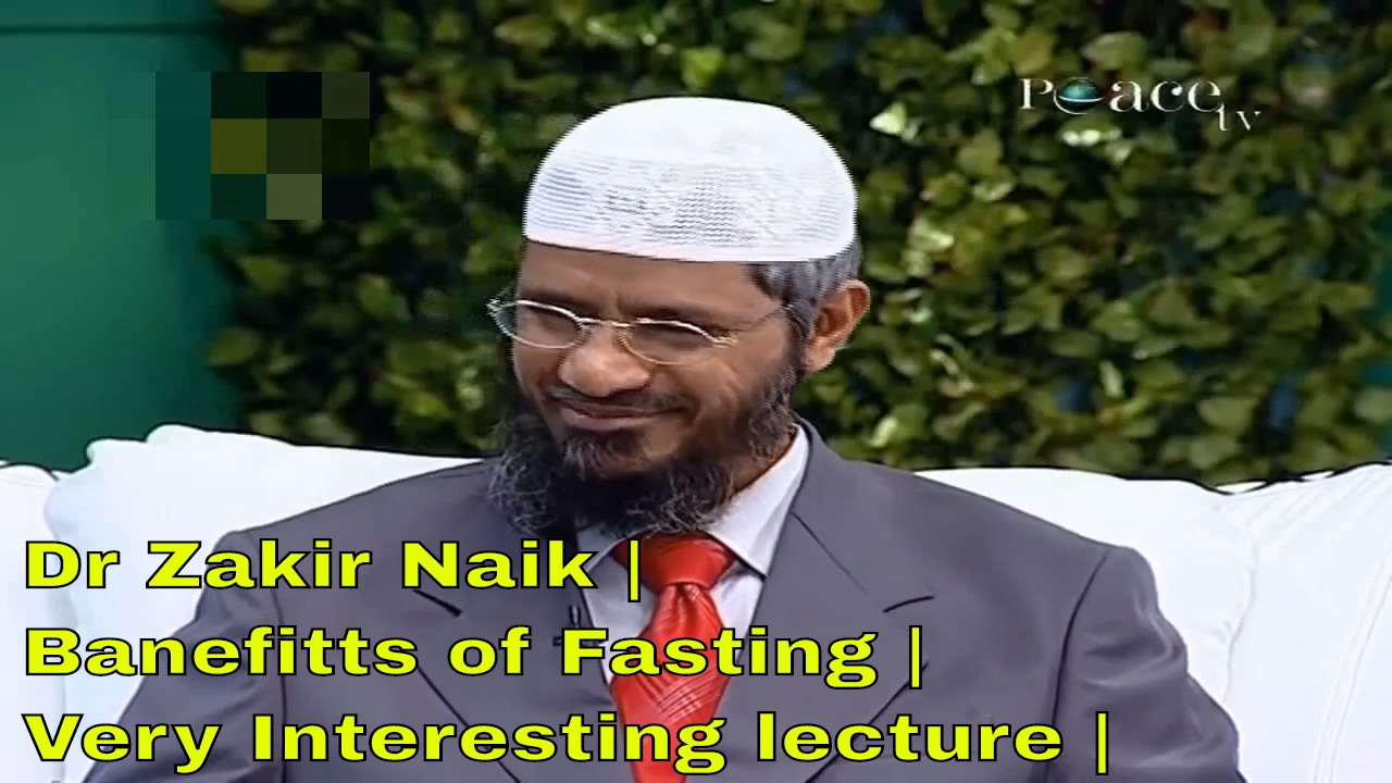 Dr Zakir Naik | Banefitts of Fasting | Very Interesting lecture - Peace TV Live Streaming