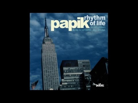 Papik - Rhythm of Life (Full Album) 1 Hour Music Nu Jazz, Acid, Vocal, Bossa & Lounge HQ