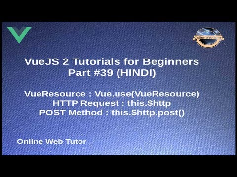 VueJs 2 Tutorial for beginners in HINDI | ENGLISH (#39) HTTP Request by  VueResource | POST Method