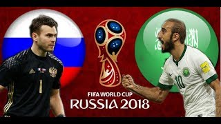 RUSSIA VS SAUDI ARABIA WORLD CUP 2018 - OPENING MATCH