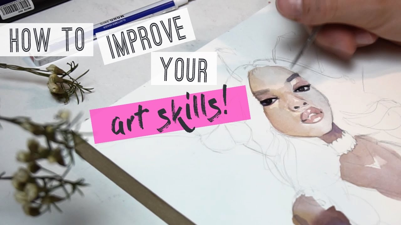 how to improve your art skills drawing painting tutorial youtube