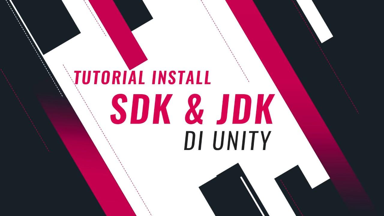 Tutorial Install SDK & JDK Unity 2017