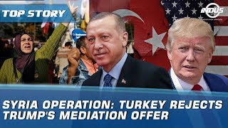 Syria Operation: Turkey Rejects Trump's Mediation Offer | Indus News