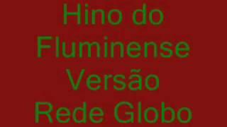 Hino do Fluminense Versão Rede Globo