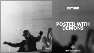 Future - Posted With Demons (432Hz)