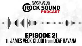 Rock Sound Podcast #021 - Deaf Havana Holiday Special