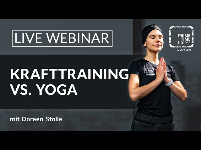 PRIME TIME Webinar - Yoga vs. Krafttraining