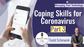 Coping Skills For Coronavirus Stress | Using Technology to Manage Stress