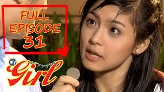 Full Episode 31 | My Girl