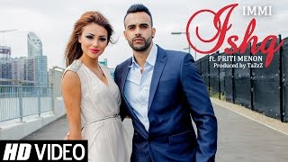 ISHQ | Immi Ft. Priti Menon | Music by TaZzZ | Official Video