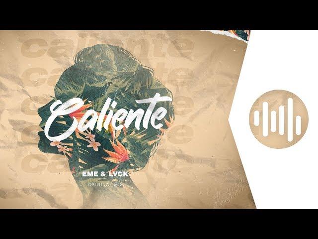 EME,LVCK - CALIENTE ( ORIGINAL MIX )