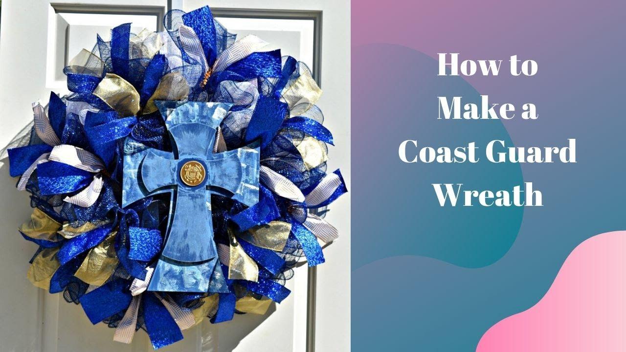 How To Make a Coast Guard Wreath, Creative Wreaths and Flowers