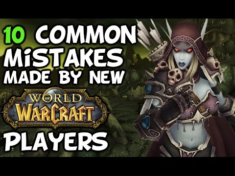 Top 10 Common Mistakes Made By New World of Warcraft Players