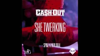 Ca$h Out - She Twerking
