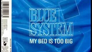 Blue System My Bed Is Too Big No Longer Too Big Bed Mix