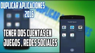 Duplicar Aplicaciones | Tener Dos Cuentas De Redes Sociales , Juegos | 2016
