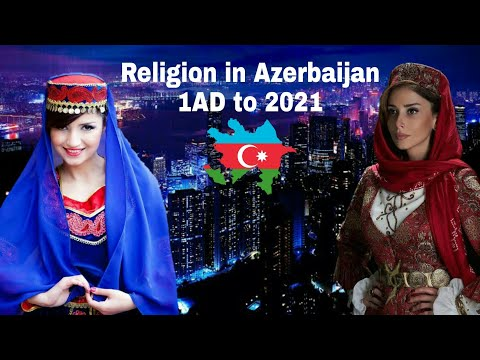 Religion in Azerbaijan from 1AD to 2021