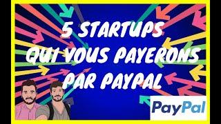 Comment gagner de l'argent Paypal avec ces 5 startups - (TUTO 2019)