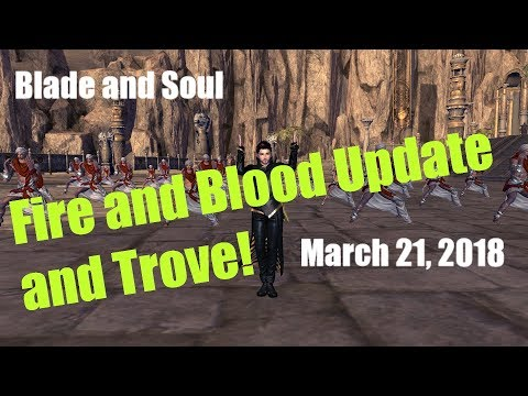 [Blade and Soul] March 21st: Fire and Blood System Updates and Trove!