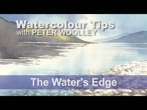 Watercolour Tip from PETER WOOLLEY: The Water's Edge