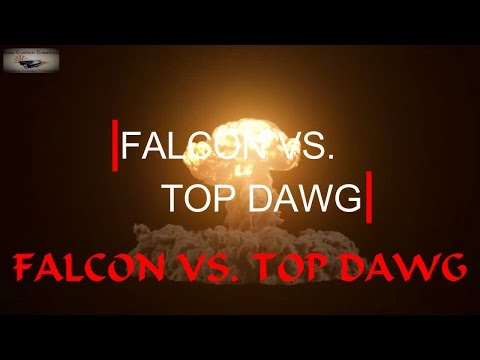 FALCON VS  TOP DAWG!!!