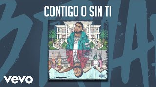 Bryant Myers - Contigo o Sin Ti ft. Izaak, Miky Woodz