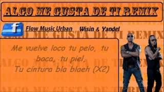 ALGO ME GUSTA DE TI REMIX CON LETRA - WISIN & YANDEL FT. CHRIS BROWN Y T-PAIN
