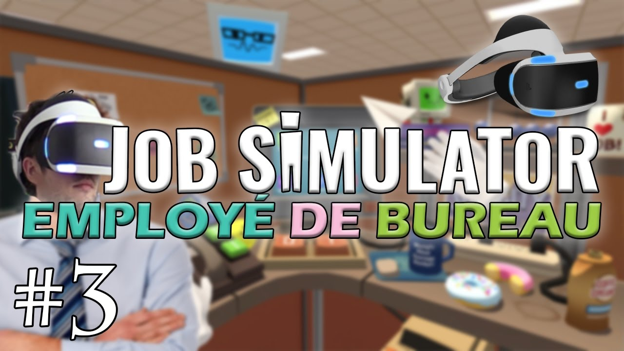 Employ de Bureau Job Simulator FR 3 Playstation VR YouTube