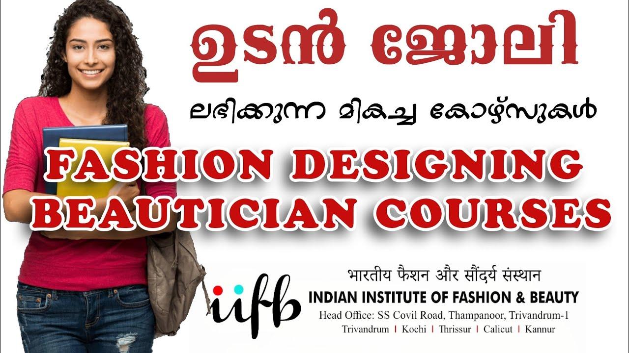 Beautician Fashion Designing Courses In Kerala Iifb Indian Institute Of Fashion Beauty Youtube