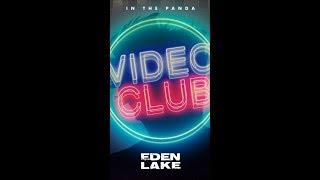 Video Club - Eden Lake (InThePanda) | Vertical