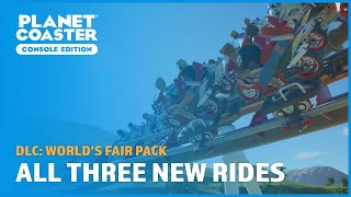 All Three New Rides - World's Fair Pack (DLC) - Planet Coaster: Console Edition