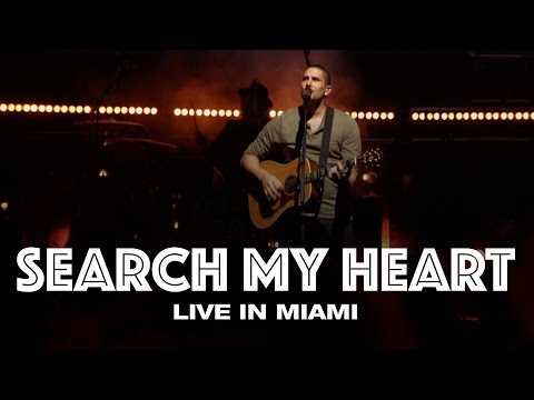 SEARCH MY HEART -  LIVE IN MIAMI - Hillsong UNITED