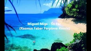 Miguel Migs - So Far (Rasmus Faber Farplane remix)