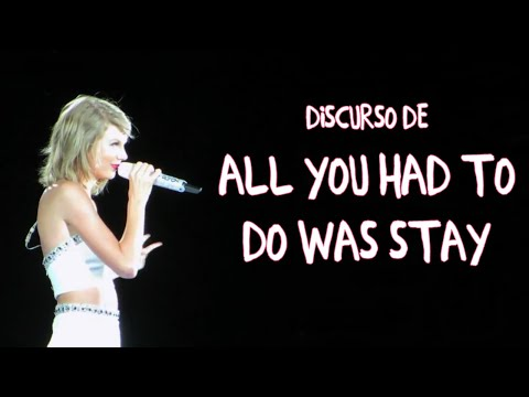Discurso de All You Had To Do Was Stay | Subtitulado