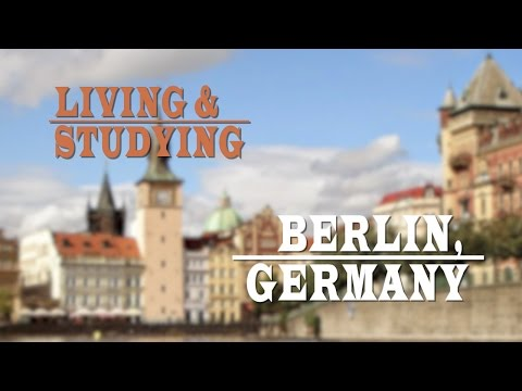 Living and Studying in Berlin