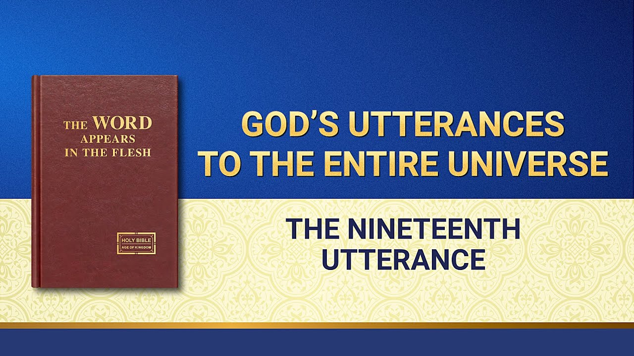 """The Word of God   """"God's Utterances to the Entire Universe: The Nineteenth Utterance"""""""