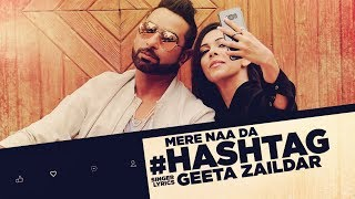 Geeta Zaildar: Mere Naa Da Hashtag (Full Song) Mista Baaz | Latest Punjabi Songs 2017