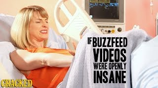 If Buzzfeed Videos Were Openly Insane