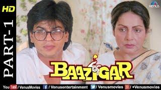 Baazigar - Part 1 | HD Movie | Shahrukh Khan, Kajol, Shilpa Shetty |  Evergreen Blockbuster Movie