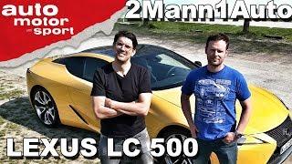 Lexus LC 500: Auch mit V8 gut?   2Mann1Auto   auto motor und sport