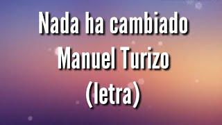 Nada ha cambiado - Manuel Turizo (letra)