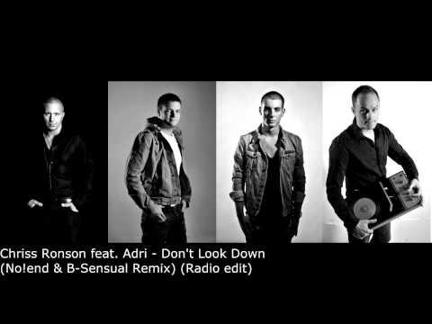Chriss Ronson feat. Adri - Don't Look Down (No!end & B-Sensual Remix)