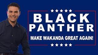 Making Wakanda Great Again | The Ben Shapiro Show Ep. 474