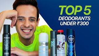 Top 5 Budget Deodorants for Men All Under Rs 300