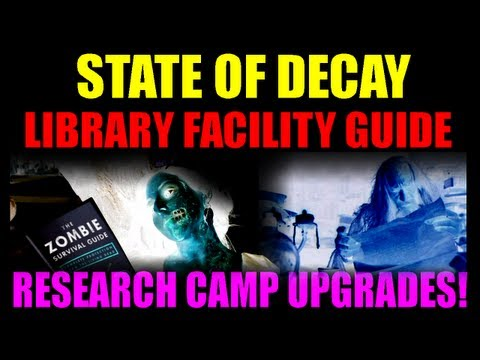 State Of Decay Library Facility Guide I Base Building Tips | How To Unlock Secret Upgrades!