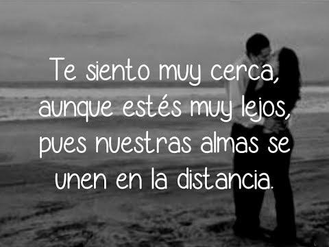Frases Originales De Amor A Distancia En Romance Verdadero Y Sincero Youtube