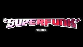 Superfunk - Shine