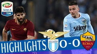 Lazio - roma 0-0 - highlights - matchday 32 - serie a tim 2017/18